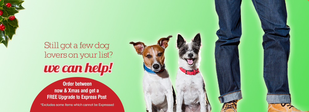 Got a few dog lovers still on your list? We can help! Free upgrade to Express Post on all orders between now & Christmas