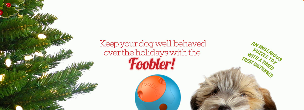 Keep Your Dog Well Behaved Over The Holidays with The Foobler! An ingenious toy that dispenses treats on a timer.